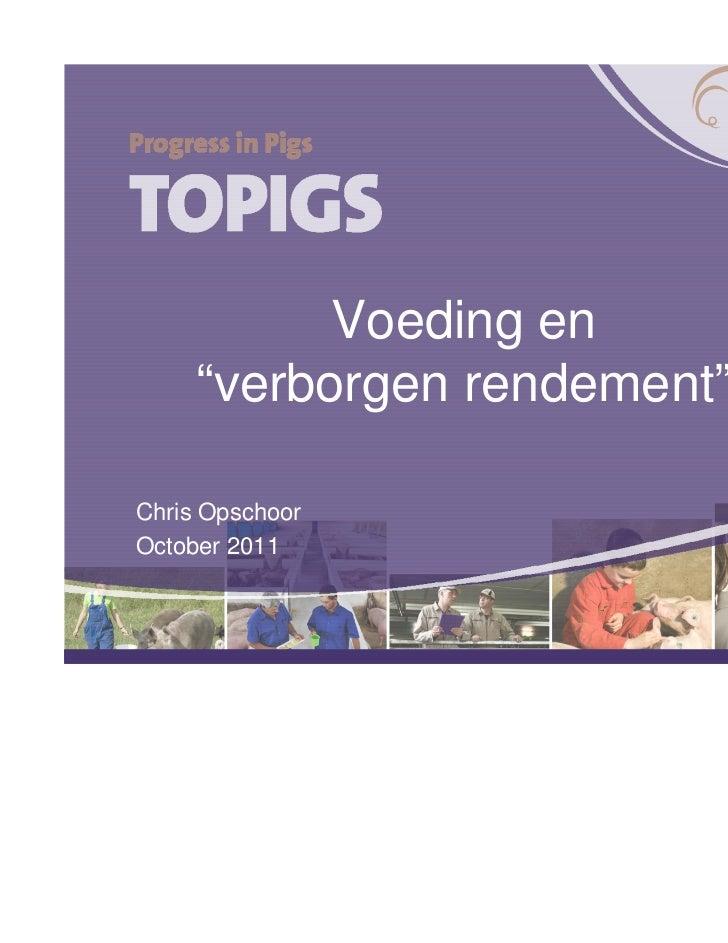 """Voeding en     """"verborgen rendement""""Chris OpschoorOctober 2011"""
