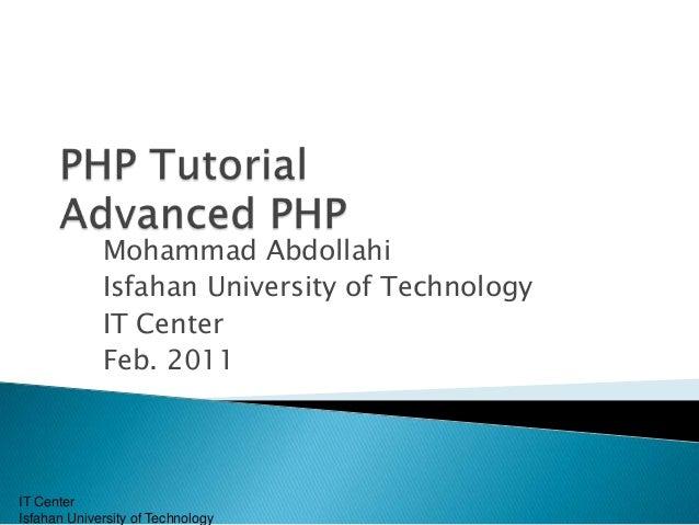 Mohammad Abdollahi Isfahan University of Technology IT Center Feb. 2011  IT Center Isfahan University of Technology