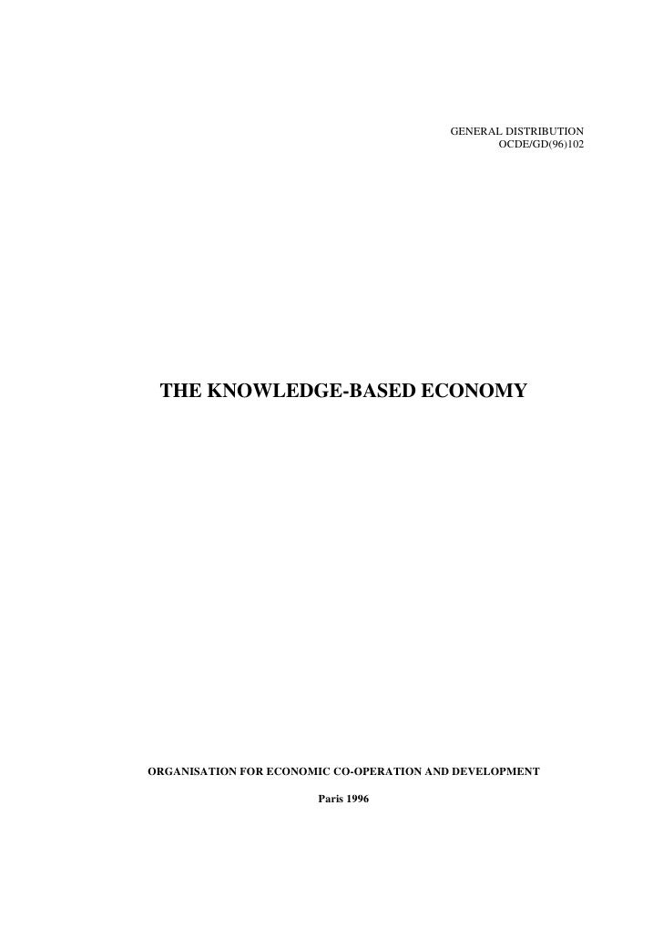 GENERAL DISTRIBUTION                                                OCDE/GD(96)102      THE KNOWLEDGE-BASED ECONOMY     OR...