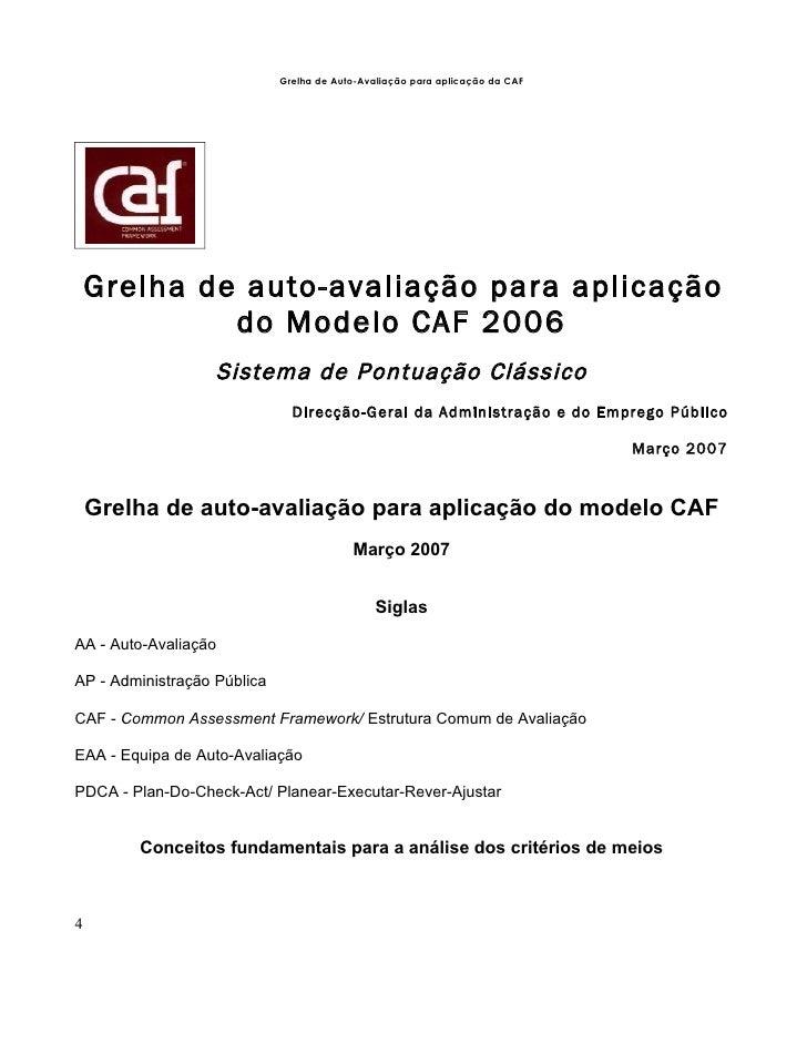 Grelha de Auto-Avaliação para aplicação da CAF         Grelha de auto-avaliação para aplicação              do Modelo CAF ...