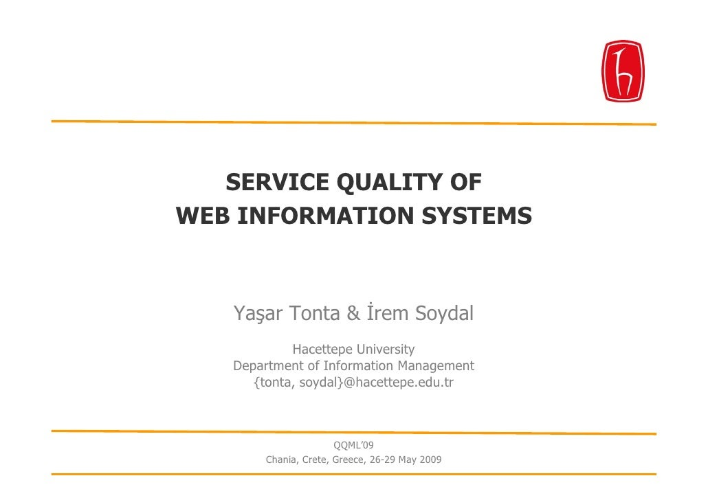 SERVICE QUALITY OF WEB INFORMATION SYSTEMS       Yaşar Tonta & İrem Soydal             Hacettepe University    Department ...