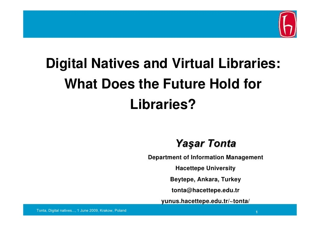 Digital natives and virtual libraries: What does the future hold for libraries?