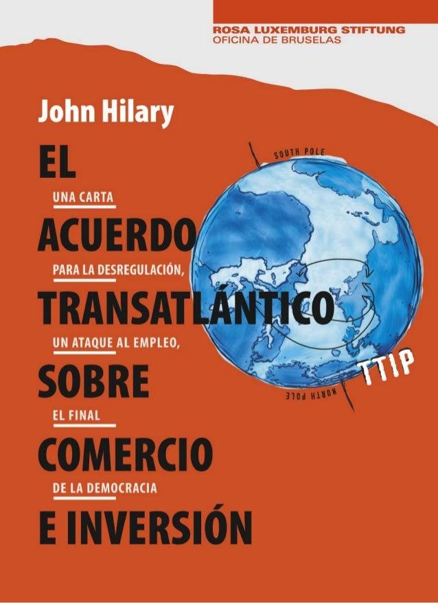 EL  ACUERDO  TRANSATLÁNTICO  SOBRE  COMERCIO  E INVERSIÓN  SOBRE  COMERCIO  E INVERSIÓN  TRANSATLÁNTICO  EL  ACUERDO