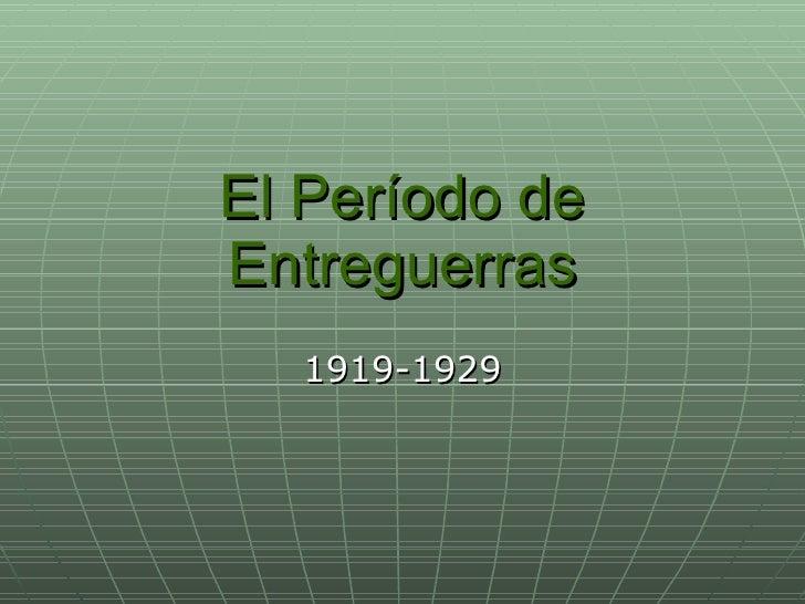 El Período de Entreguerras 1919-1929