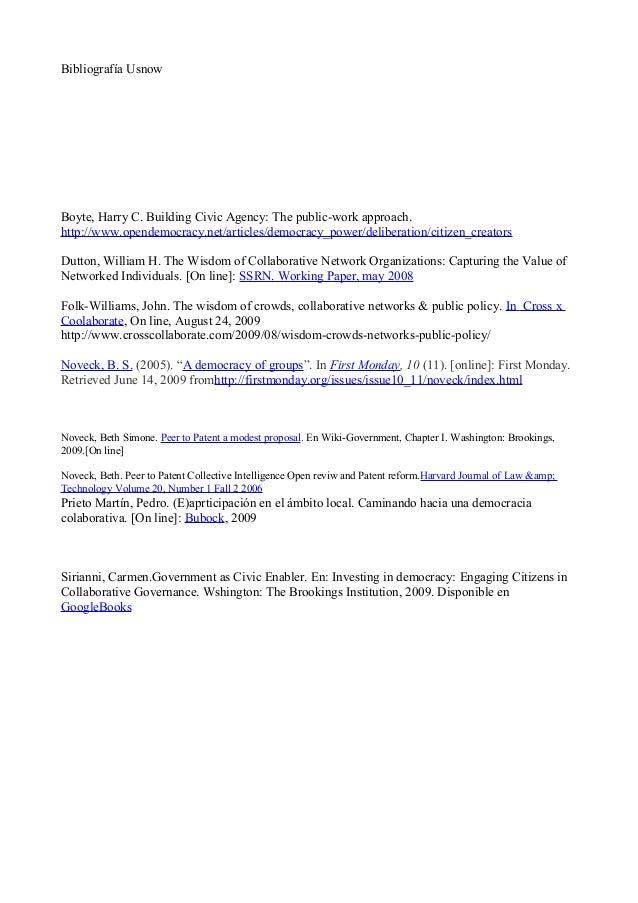 Bibliografía Usnow Boyte, Harry C. Building Civic Agency: The public-work approach. http://www.opendemocracy.net/articles/...