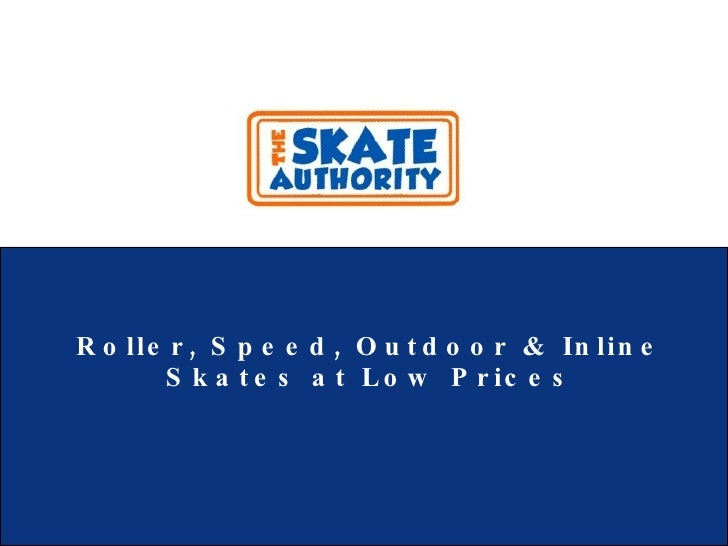 Roller, Speed, Outdoor & Inline Skates at Low Prices
