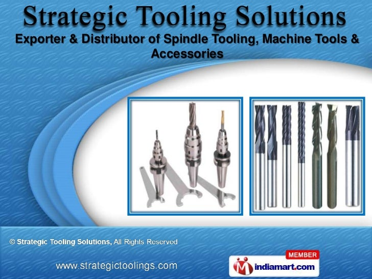 Exporter & Distributor of Spindle Tooling, Machine Tools &                       Accessories