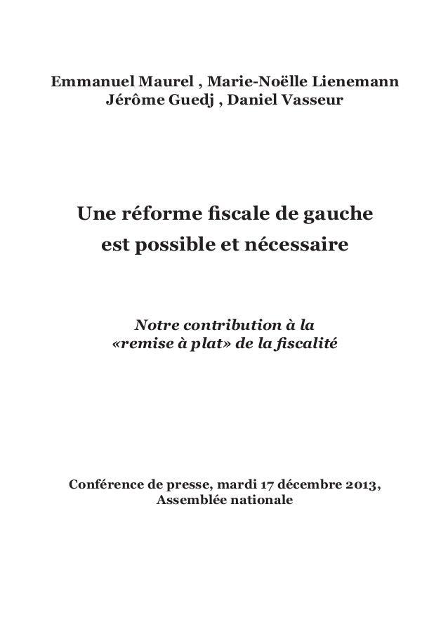 Emmanuel Maurel , Marie-Noëlle Lienemann Jérôme Guedj , Daniel Vasseur  Une réforme fiscale de gauche est possible et néce...