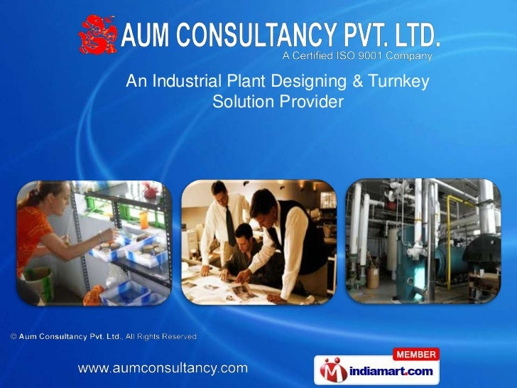 An Industrial Plant Designing & Turnkey           Solution Provider