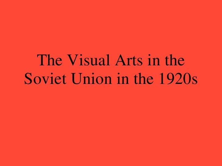 The Visual Arts in the Soviet Union in the 1920s