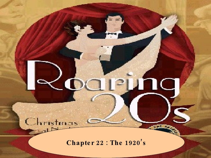 The 1920's Chapter 22 : The 1920's