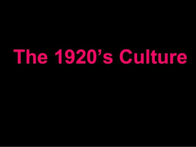 The 1920's Culture