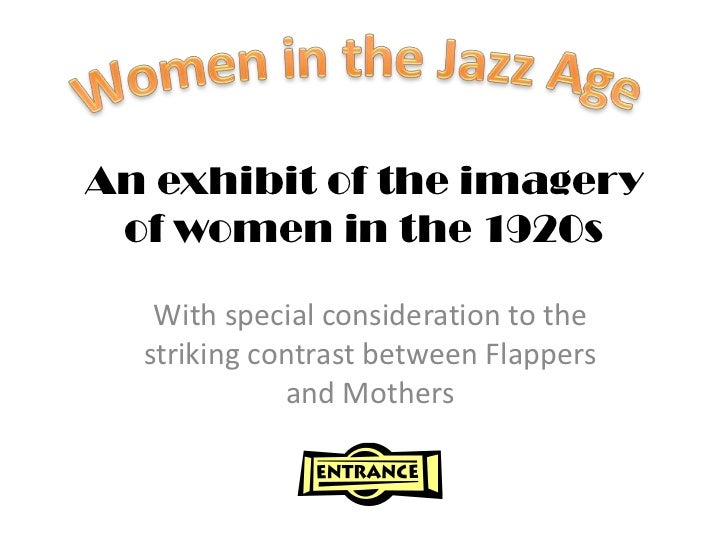 An exhibit of the imagery of women in the 1920s   With special consideration to the  striking contrast between Flappers   ...