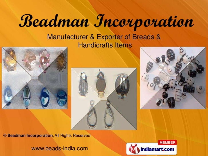 Manufacturer & Exporter of Breads &                               Handicrafts Items© Beadman Incorporation, All Rights Res...