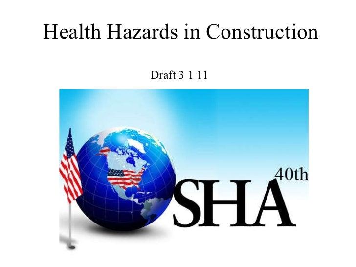 Health Hazards in Construction John Newquist Draft 3 1 11