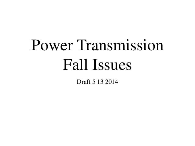 Power Transmission Fall Issues Draft 5 13 2014