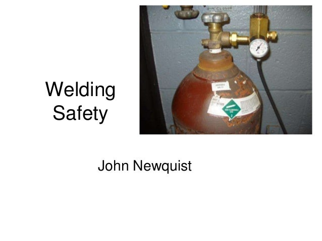 Welding Safety John Newquist
