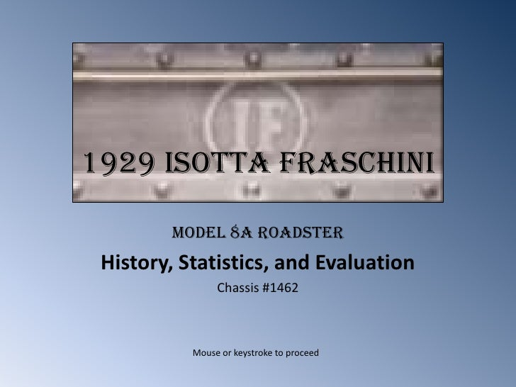 1929 IsottaFraschini<br />Model 8A Roadster<br />History, Statistics, and Evaluation<br />Chassis #1462<br />Mouse or keys...