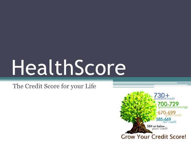 HealthScore<br />The Credit Score for your Life<br />
