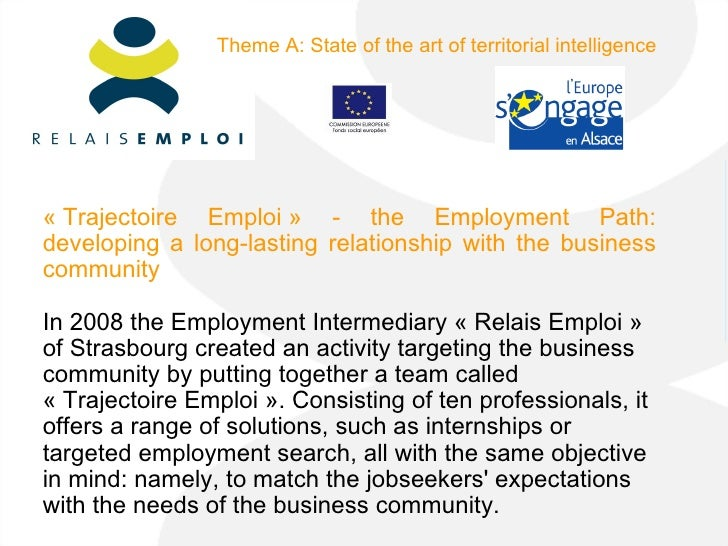 «Trajectoire Emploi» - the Employment Path: developing a long-lasting relationship with the business community In 2008 t...