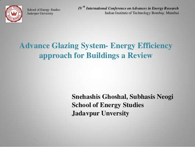 School of Energy Studies Jadavpur University  IV  th  International Conference on Advances in Energy Research Indian Insti...
