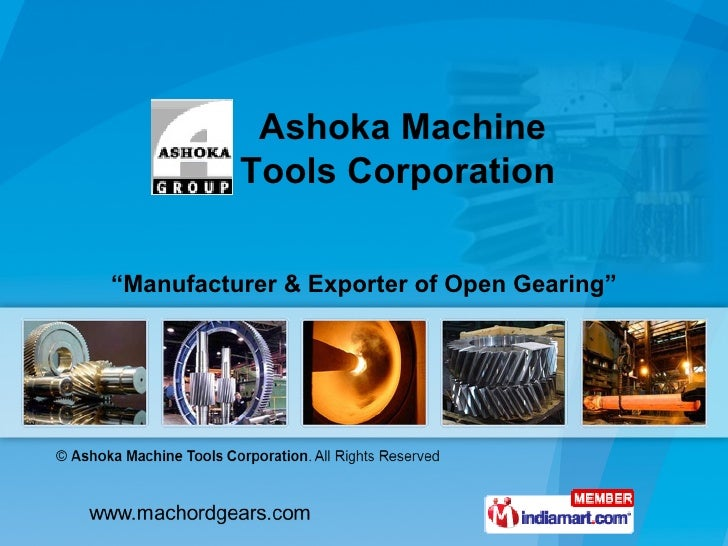 """ Manufacturer & Exporter of Open Gearing"" Ashoka Machine Tools Corporation"