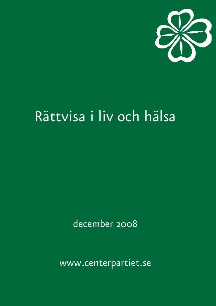 UtUt        Rättvisa i liv och hälsa              december 2008          www.centerpartiet.se
