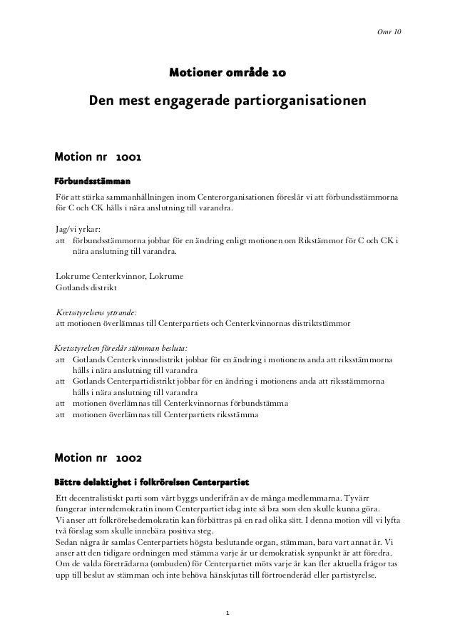 Omr 10 Motioner område 10 Den mest engagerade partiorganisationen Motion nr 1001 Förbundsstämman För att stärka sammanhåll...