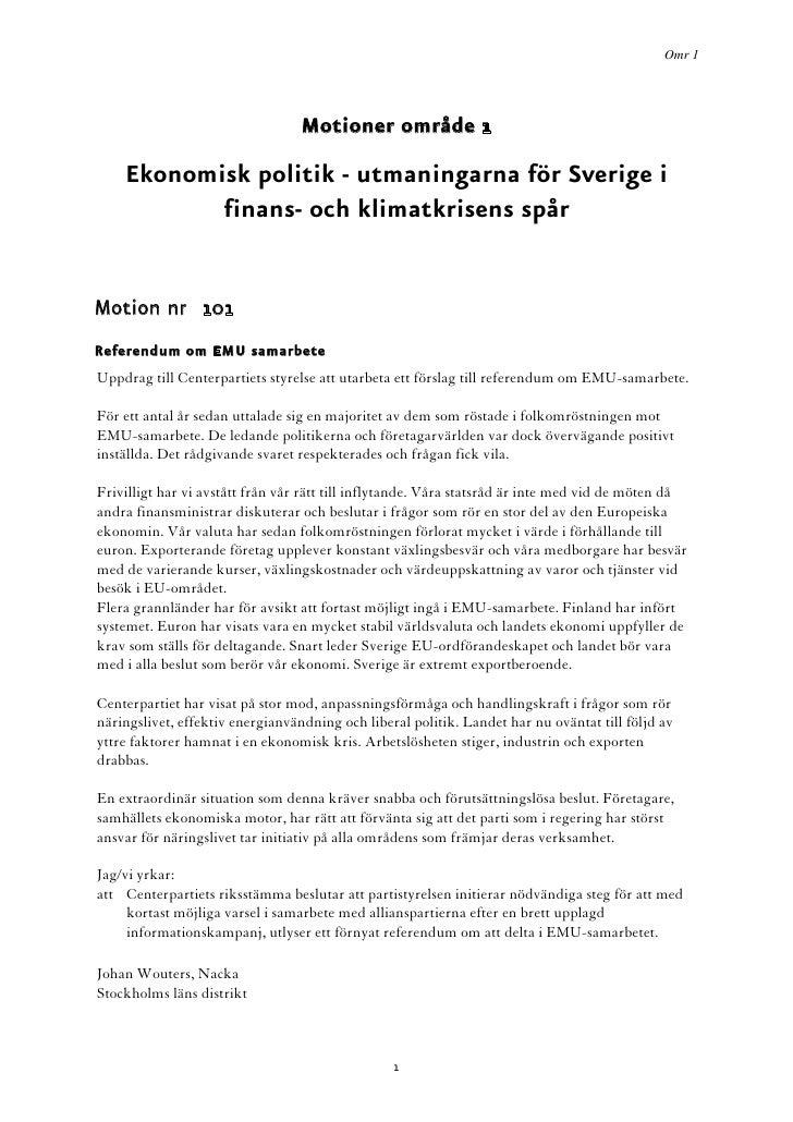 Omr 1                                      Motioner område 1      Ekonomisk politik - utmaningarna för Sverige i          ...