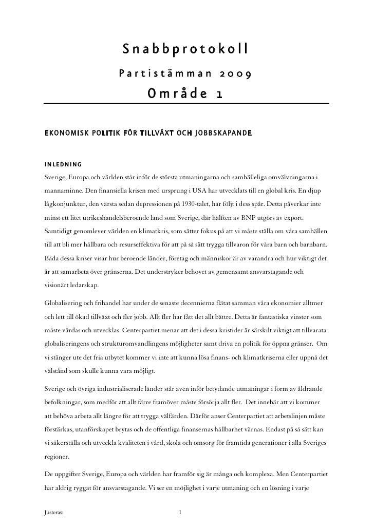 Snabbprotokoll                              Partistämman 2009                                          Område 1  EKONOMISK...