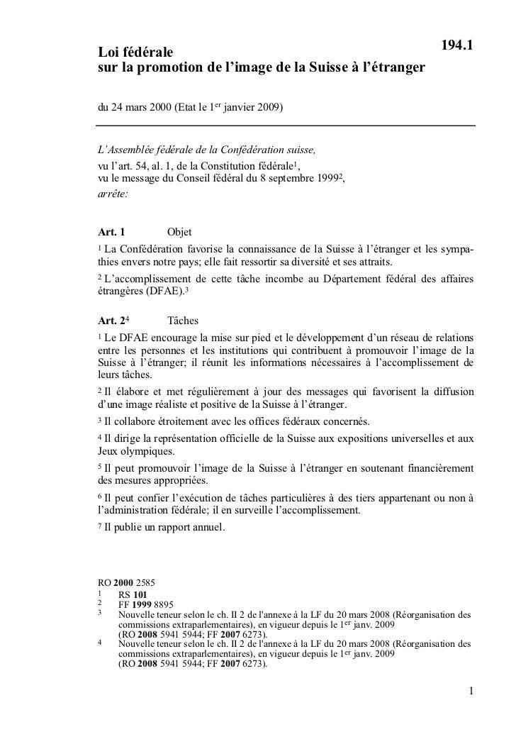 194.1Loi fédéralesur la promotion de l'image de la Suisse à l'étrangerdu 24 mars 2000 (Etat le 1er janvier 2009)L'Assemblé...