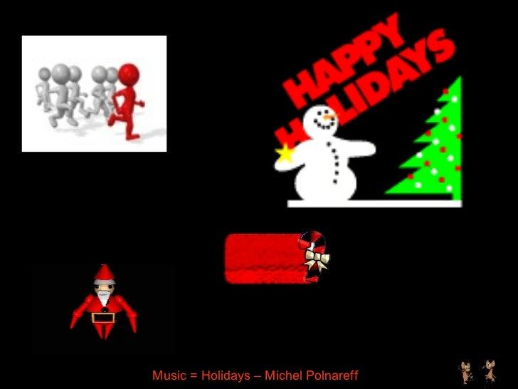 Music = Holidays – Michel Polnareff