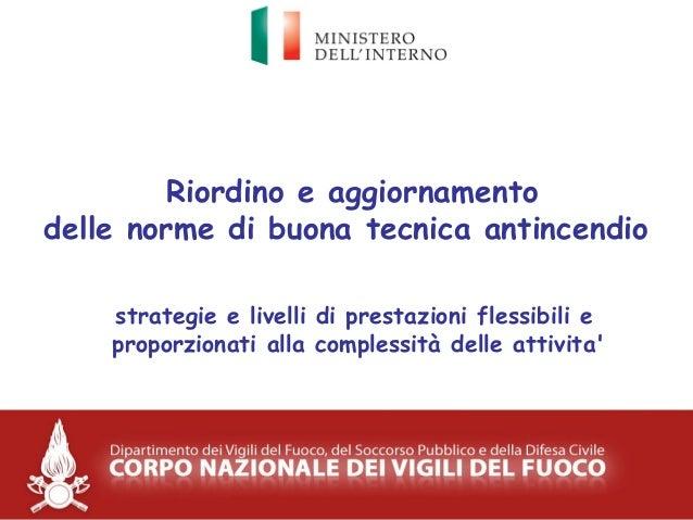 Riordino e aggiornamento delle norme di buona tecnica antincendio strategie e livelli di prestazioni flessibili e proporzi...