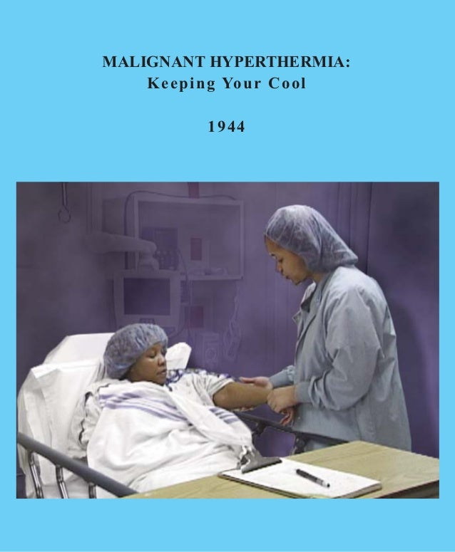MALIGNANT HYPERTHERMIA: Keeping Your Cool 1944