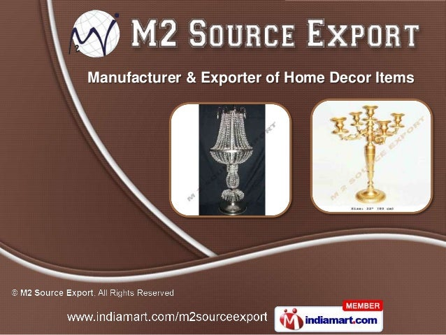 Manufacturer & Exporter of Home Decor Items