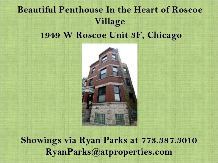 Beautiful Penthouse In the Heart of Roscoe Village 1949 W Roscoe Unit 3F, Chicago Showings via Ryan Parks at 773.387.3010 ...