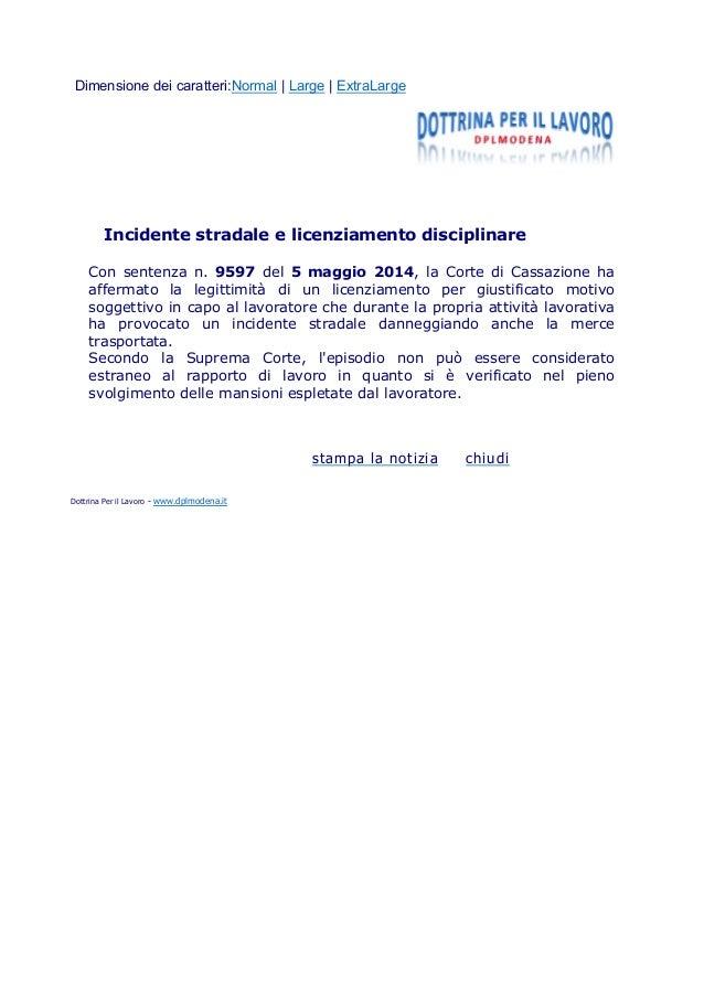 Dimensione dei caratteri:Normal   Large   ExtraLarge Incidente stradale e licenziamento disciplinare Con sentenza n. 9597 ...