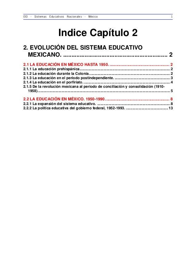 OEI - Sistemas Educativos Nacionales - México 1 Indice Capítulo 2 2. EVOLUCIÓN DEL SISTEMA EDUCATIVO MEXICANO. ..............