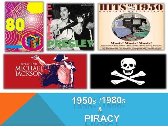 1950s 80s and piracy
