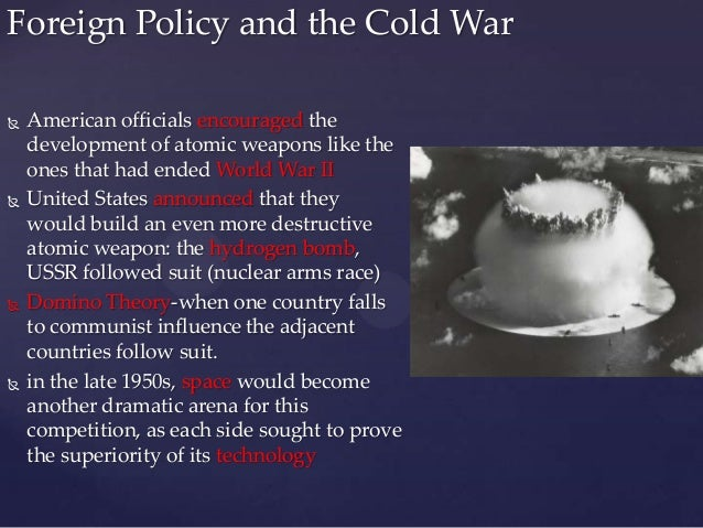 an analysis of the united states foreign policy during the cold war The us foreign policy during the cold war was the truman doctrine united states and its allies through the use of nuclear arms and other conventional weapons.