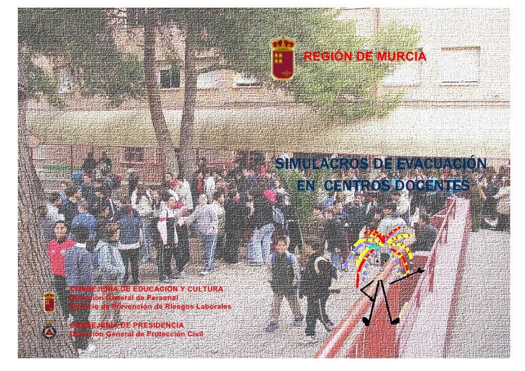REGIÓN DE MURCIA                                                   SIMULACROS DE EVACUACIÓN                               ...