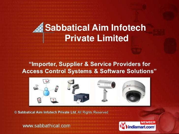 """Sabbatical Aim Infotech Private Limited<br />""""Importer, Supplier & Service Providers for Access Control Systems & Software..."""