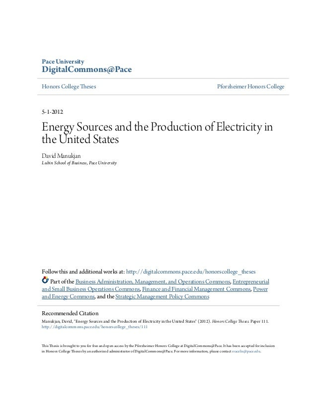 Pace University DigitalCommons@Pace Honors College Theses Pforzheimer Honors College 5-1-2012 Energy Sources and the Produ...
