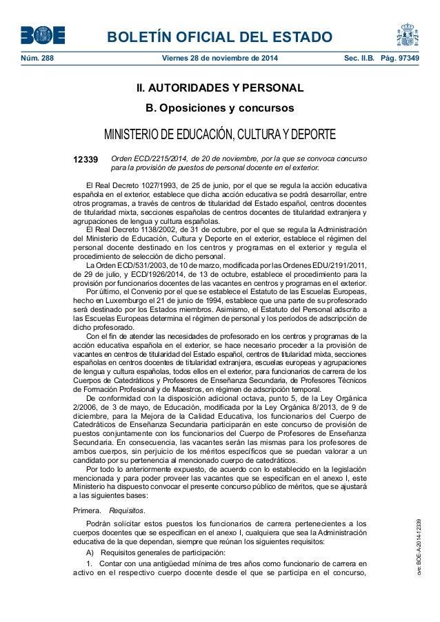 BOLETÍN OFICIAL DEL ESTADO Núm. 288 Viernes 28 de noviembre de 2014 Sec. II.B. Pág. 97349 II. AUTORIDADES Y PERSONAL B. ...