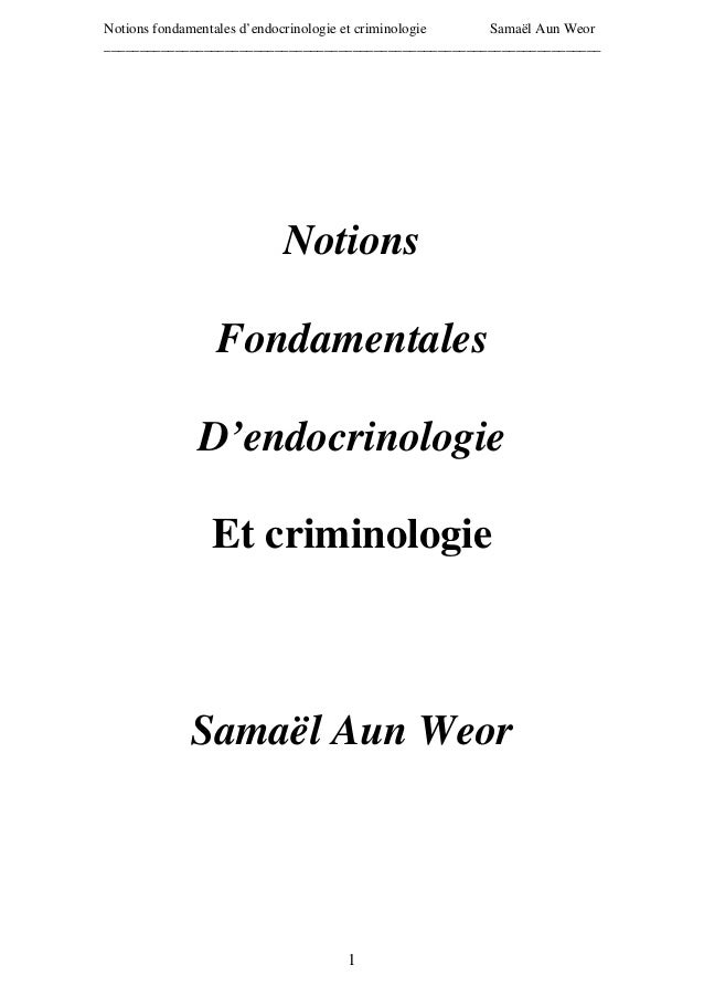 Notions fondamentales d'endocrinologie et criminologie Samaël Aun Weor____________________________________________________...