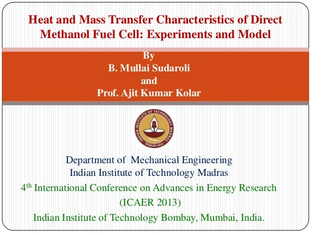 Heat and Mass Transfer Characteristics of Direct Methanol Fuel Cell: Experiments and Model By B. Mullai Sudaroli and Prof....
