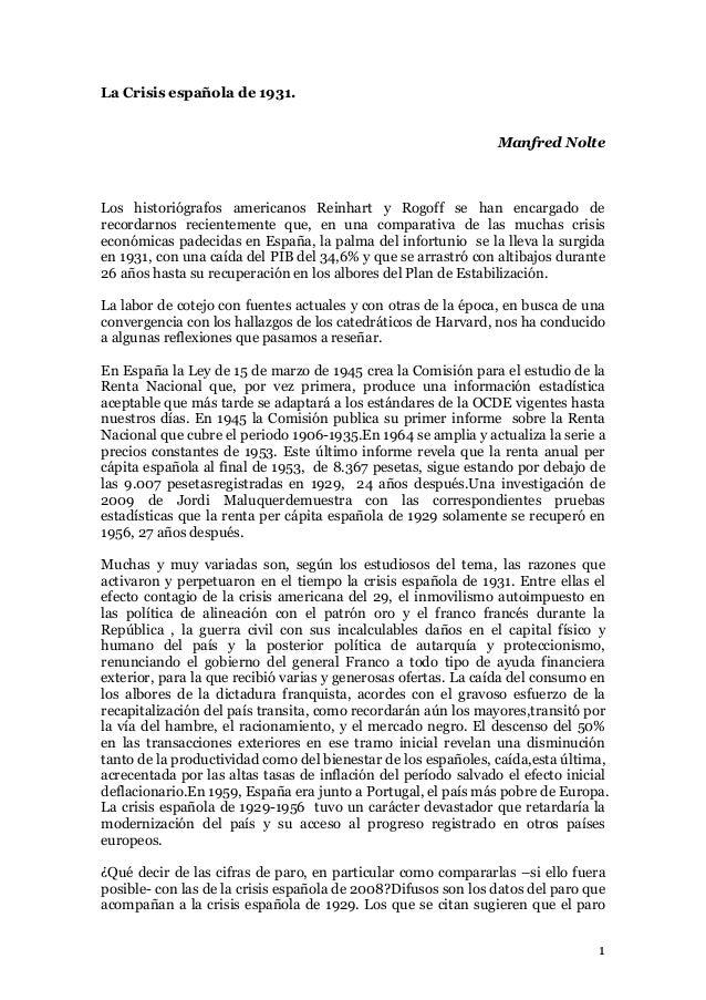 La Crisis española de 1931. Manfred Nolte  Los historiógrafos americanos Reinhart y Rogoff se han encargado de recordarnos...
