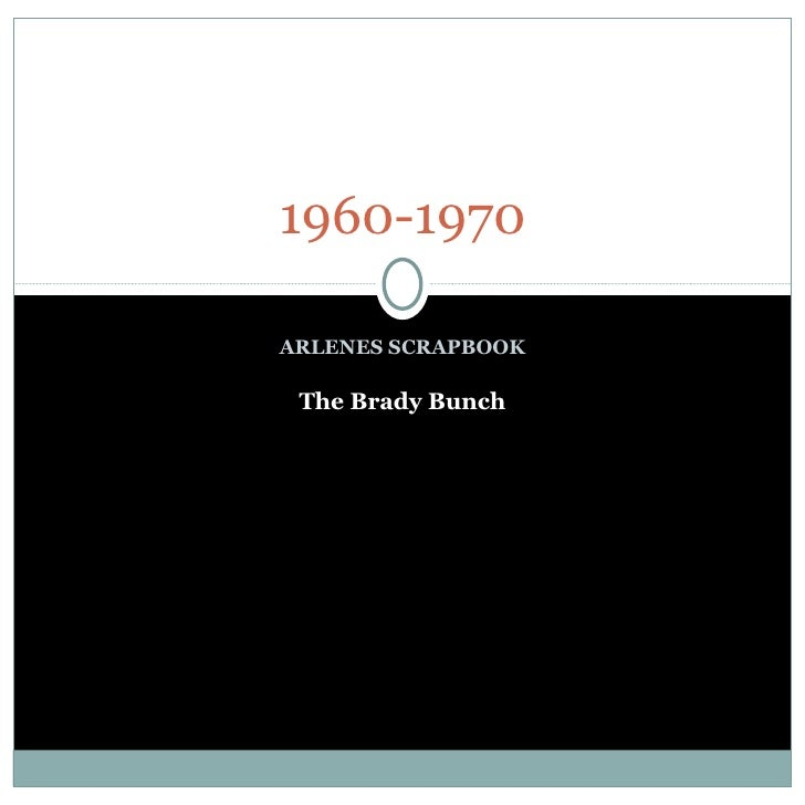 ARLENES SCRAPBOOK 1960-1970 The Brady Bunch