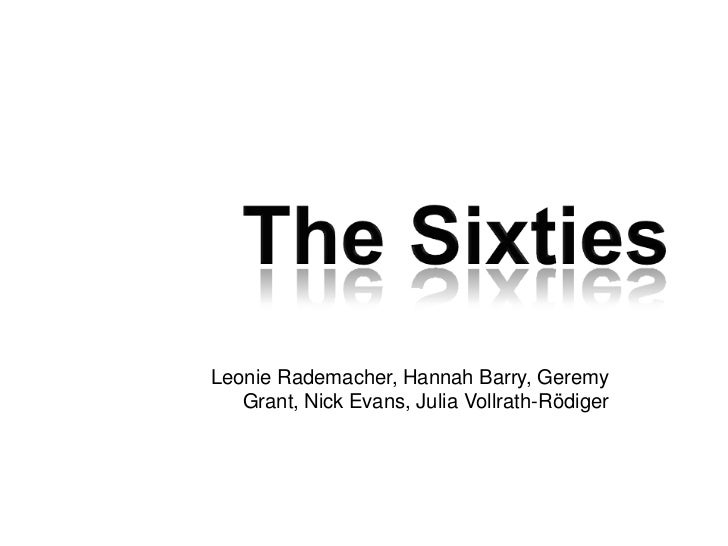 The Sixties<br />Leonie Rademacher, Hannah Barry, Geremy Grant, Nick Evans, Julia Vollrath-Rödiger<br />