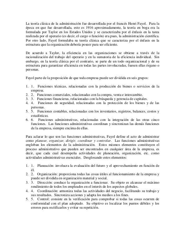 La teoría clásica de la administración fue desarrollada por el francés Henri Fayol. Para laépoca en que fue desarrollada, ...